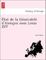E Tat de La GE Ne Ralite D'Alenc on Sous Louis XIV af Louis Duval