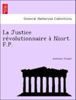 La Justice Re Volutionnaire a Niort. F.P. af Antonin Proust