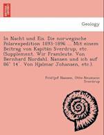 In Nacht Und Eis. Die Norwegische Polarexpedition 1893-1896 ... Mit Einem Beitrag Von Kapita N Sverdrup, Etc. (Supplement. Wir Framleute. Von Bernhard