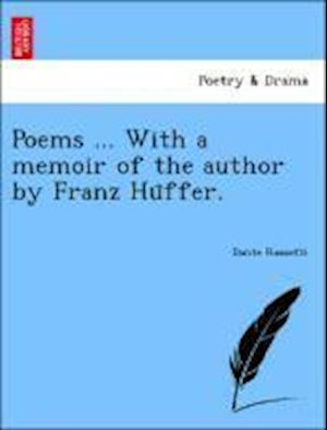 Poems ... With a memoir of the author by Franz Hu¨ffer.