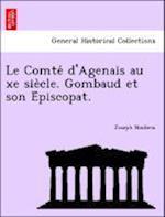 Le Comte D'Agenais Au Xe Sie Cle. Gombaud Et Son E Piscopat. af Joseph Noulens