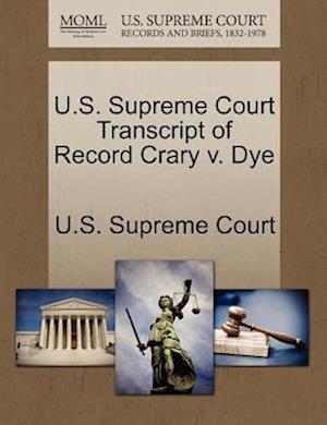 U.S. Supreme Court Transcript of Record Crary v. Dye
