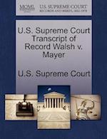 U.S. Supreme Court Transcript of Record Walsh V. Mayer