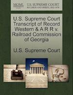 U.S. Supreme Court Transcript of Record Western & A R R V. Railroad Commission of Georgia