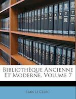 Bibliotheque Ancienne Et Moderne, Volume 7