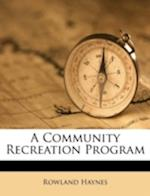 A Community Recreation Program af Rowland Haynes
