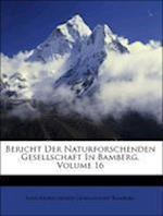 Bericht Der Naturforschenden Gesellschaft in Bamberg, Volume 16 af Naturforschende Gesellschaft Bamberg