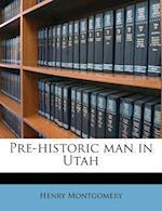 Pre-Historic Man in Utah