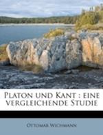 Platon Und Kant af Ottomar Wichmann
