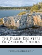 The Parish Registers of Carlton, Suffolk