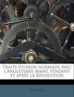Traits D'Union Normads Avec L'Angleterre Avant, Pendant Et Apres La Revolution af Paul Yvon