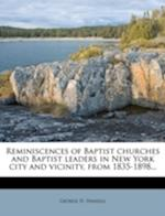 Reminiscences of Baptist Churches and Baptist Leaders in New York City and Vicinity, from 1835-1898... af George H. Hansell