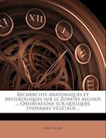 Recherches Anatomiques Et Histologiques Sur Le Zonites Algirus ... Observations Sur Quelques Epidermes Vegetaux .. af Henri Sicard