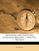 Revision Der Gattung Chilosia Meigen / Von Th. Becker af Th Becker