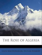 The Rose of Algeria af Glen Macdonough, Victor Herbert
