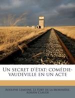Un Secret D'Etat; Comedie-Vaudeville En Un Acte af Adolphe Lemoine