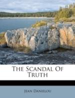 The Scandal of Truth af Jean Danielou