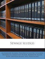 Sewage Sludge af Alexander Elsner, Heinrich Christian Blunk, Friedrich Gustav Spillner