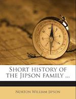 Short History of the Jipson Family ... af Norton William Jipson