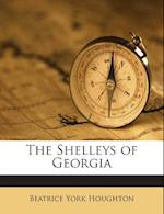 The Shelleys of Georgia af Beatrice York Houghton