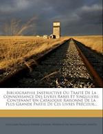 Bibliographie Instructive Ou Traite de La Connoissance Des Livres Rares Et Singuliers af Guillaume-Francois Debure, Charvin