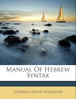 Manual of Hebrew Syntax af Josephus David Wijnkoop