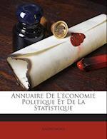 Annuaire de L'Economie Politique Et de La Statistique