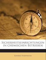 Sicherheitseinrichtungen in Chemischen Betrieben af Konrad Hartmann
