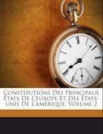 Constitutions Des Principaux Etats de L'Europe Et Des Etats-Unis de L'Amerique, Volume 2 af Jacques-Vincent Delacroix