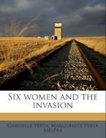 Six Women and the Invasion af Gabrielle Yerta, Marguerite Yerta Melera