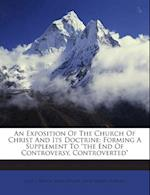 An Exposition of the Church of Christ and Its Doctrine af John Milner, John J. White