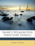 Smaw's Wilmington Directory [Serial] af Frank D. Smaw