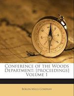 Conference of the Woods Department; [Proceedings] Volume 1 af Berlin Mills Company