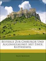 Beitrage Zur Chirurgie Und Augenheilkunst af Franz Reisinger
