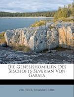 Die Genesishomilien Des Bischofts Severian Von Gabala af Johannes Zellinger, Zellinger Johannes 1880-