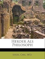 Herder ALS Philosoph af Siegel Carl 1872-, Carl Siegel