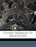 Etudes Morales Et Religieuses af Lacroix