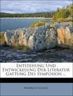 Entstehung Und Entwickelung Der Literaturgattung Des Symposion, Erster Teil af Friedrich Ullrich