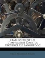 Etablissement de L'Imprimerie Dans La Province de Languedoc af Tibulle Desbarreaux-Bernard