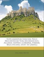 Supplementum Lyricum; Neue Bruchstucke Von Archilochus, Alcaeus, Sappho, Corinna, Pindar, Bacchylides. [Text in Greek;] af Ernst Diehl