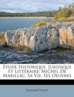 Etude Historique, Juridique Et Litteraire af Douard Verat, Edouard Everat