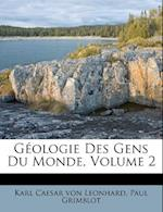 Geologie Des Gens Du Monde, Volume 2 af Paul Grimblot
