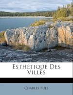 Esthetique Des Villes af Charles Buls