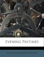 Evening Pastimes af William Alexander Havener