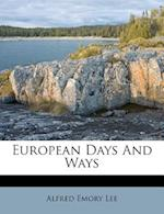 European Days and Ways af Alfred Emory Lee