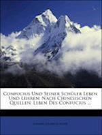 Confucius Und Seiner Sch Ler Leben Und Lehren af Johann Heinrich Plath