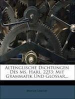 Altenglische Dichtungen Des Ms. Harl. 2253