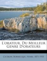 L'Orateur. Du Meilleur Genre D'Orateurs af Cic Ron, Henri Bornecque