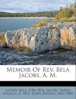 Memoir of REV. Bela Jacobs, A. M. af Sears Barnas 1802-1880, Bela Jacobs