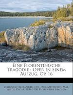 Eine Florentinische Tragodie af Alexander Zemlinsky, Meyerfeld Max
